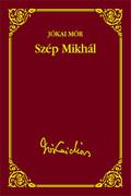 Jókai sorozat 26. kötet - Szép Mikhál