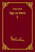 Jókai sorozat 30. kötet - Egy az Isten I.