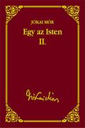 Jókai sorozat 31. kötet - Egy az Isten II.