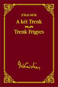 Jókai sorozat 35. kötet - A két Trenk - Trenk Frigyes