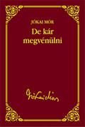 Jókai sorozat 48. kötet - De kár megvénülni