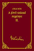 Jókai sorozat 50. kötet - A jövő század regénye II.