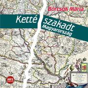 Kettészakadt Magyarország - hangoskönyv