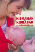 Kismamák és kisbabák új egészségkönyve