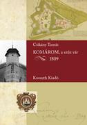 KOMÁROM, a szűz vár - 1809