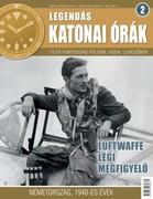 Legendás katonai órák 2. Luftwaffe légi megfigyelő