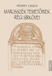 Marosszék temetőinek régi sírkövei