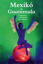 Mexikó és Guatemala