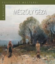 A Magyar Festészet Mesterei II. sorozat 7. kötetMészöly Géza