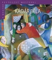 A Magyar Festészet Mesterei II. sorozat 15. kötetKádár Béla