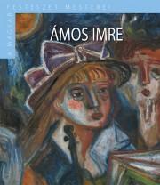 A Magyar Festészet Mesterei II. sorozat 18. kötetÁmos Imre