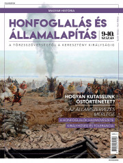 Magyar história Bookazine sorozat 1. kötet - Honfoglalás és államalapítás