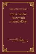 Móricz Zsigmond prózai művei - 25. kötet, Rózsa Sándor összevonja a szemöldökét