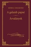 Móricz Zsigmond prózai művei - 8. kötet, A galamb papné -  Árvalányok