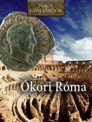 Nagy civilizációk sorozat - 3. Ókori Róma