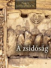 Nagy civilizációk sorozat - 9. A zsidóság