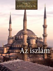 Nagy civilizációk sorozat - 11. Iszlám