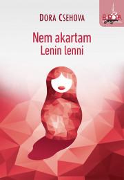 Nem akartam Lenin lenni