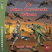 A Néma Revolverek Városa - hangoskönyv