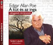 A kút és az inga - válogatott történetek - hangoskönyv