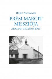 Prém Margit missziója