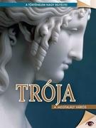 A történelem nagy rejtélyei sorozat 3. kötet Trója -  A megtalált város