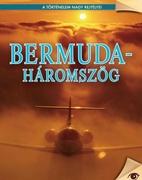 A történelem nagy rejtélyei sorozat 7. kötet Bermuda-háromszög