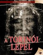 A történelem nagy rejtélyei sorozat 11. kötet A torinói lepel