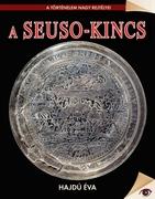 A történelem nagy rejtélyei sorozat 16. kötet A Seuso-kincs