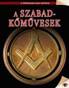 A történelem nagy rejtélyei sorozat 20. kötet A szabadkőművesek