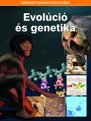 Természettudományi enciklopédia 6. kötet - Evolúció és genetika